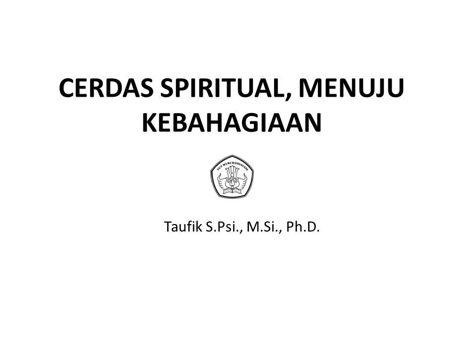 CERDAS SPIRITUAL, MENUJU KEBAHAGIAAN