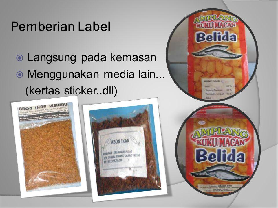 Pemberian Label Langsung pada kemasan Menggunakan media lain...