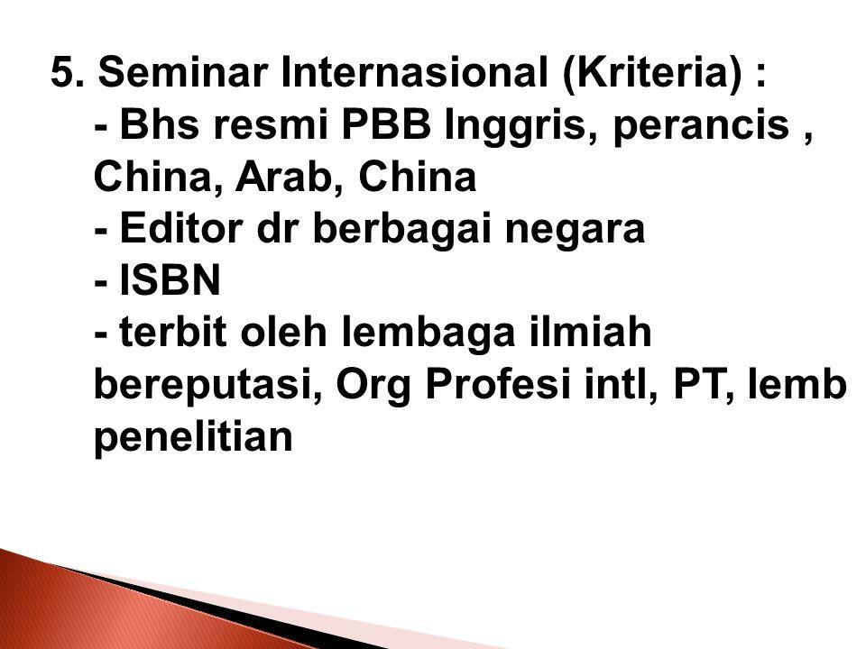 5. Seminar Internasional (Kriteria) :