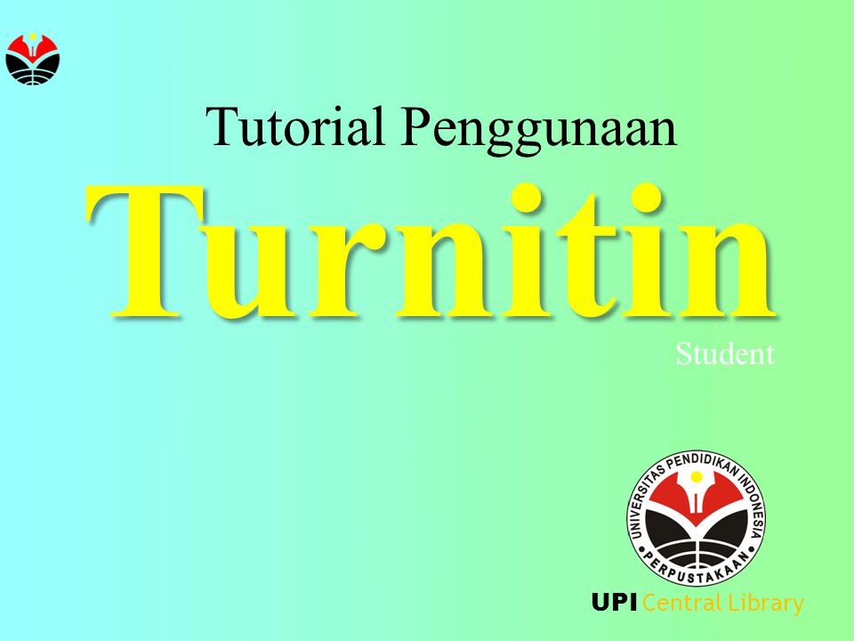 Tutorial Penggunaan Turnitin Student UPI Central Library