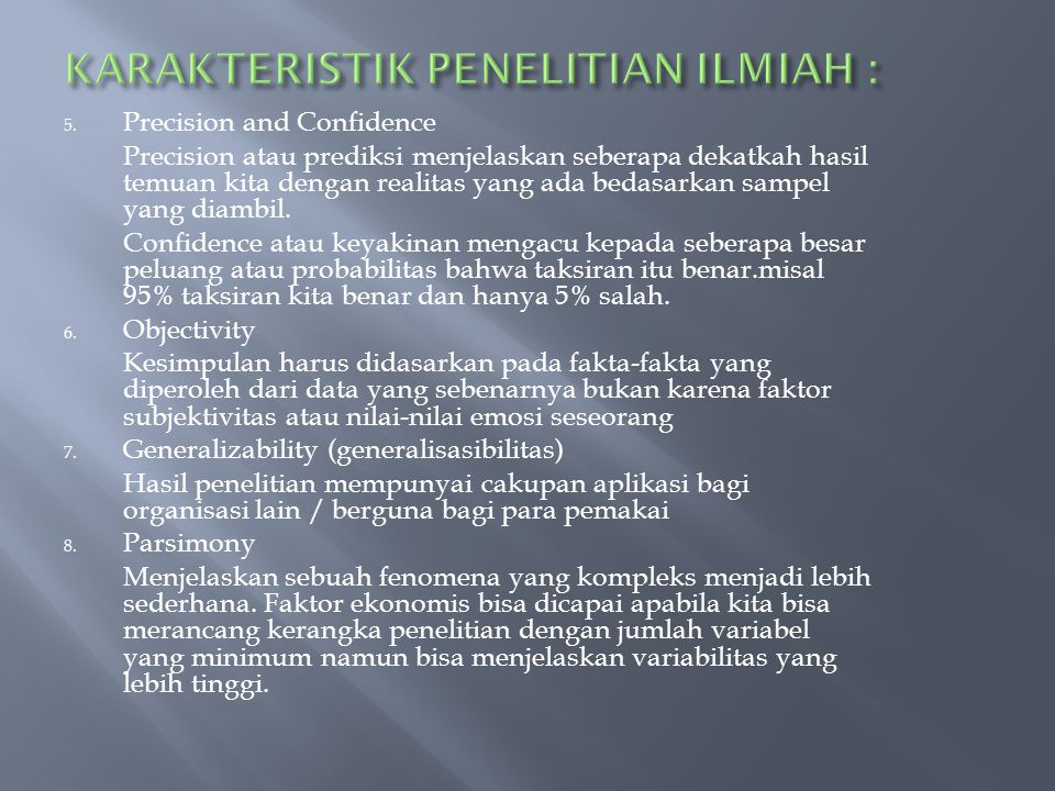 KARAKTERISTIK PENELITIAN ILMIAH :