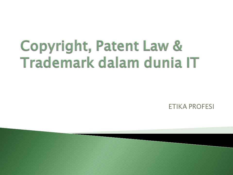 Copyright, Patent Law & Trademark dalam dunia IT