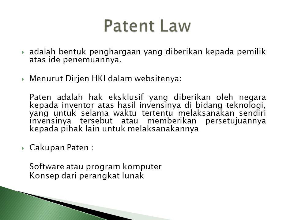 Patent Law adalah bentuk penghargaan yang diberikan kepada pemilik atas ide penemuannya. Menurut Dirjen HKI dalam websitenya: