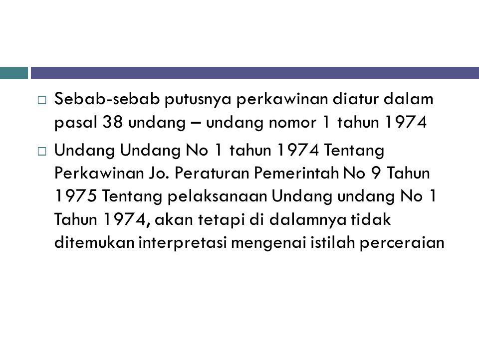 Sebab-sebab putusnya perkawinan diatur dalam pasal 38 undang – undang nomor 1 tahun 1974