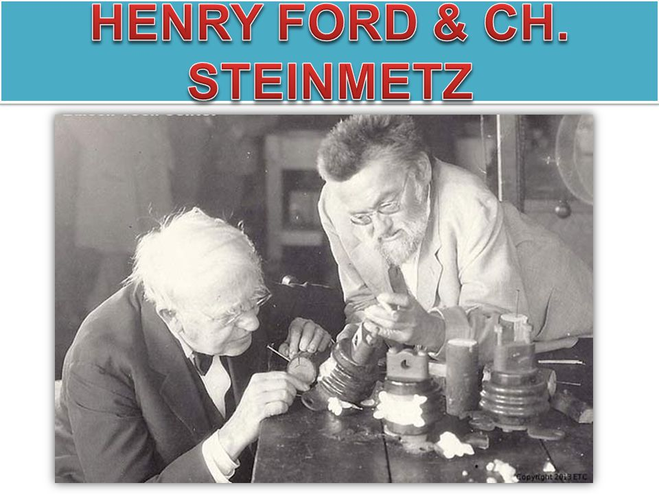 Henry Ford & Ch. Steinmetz