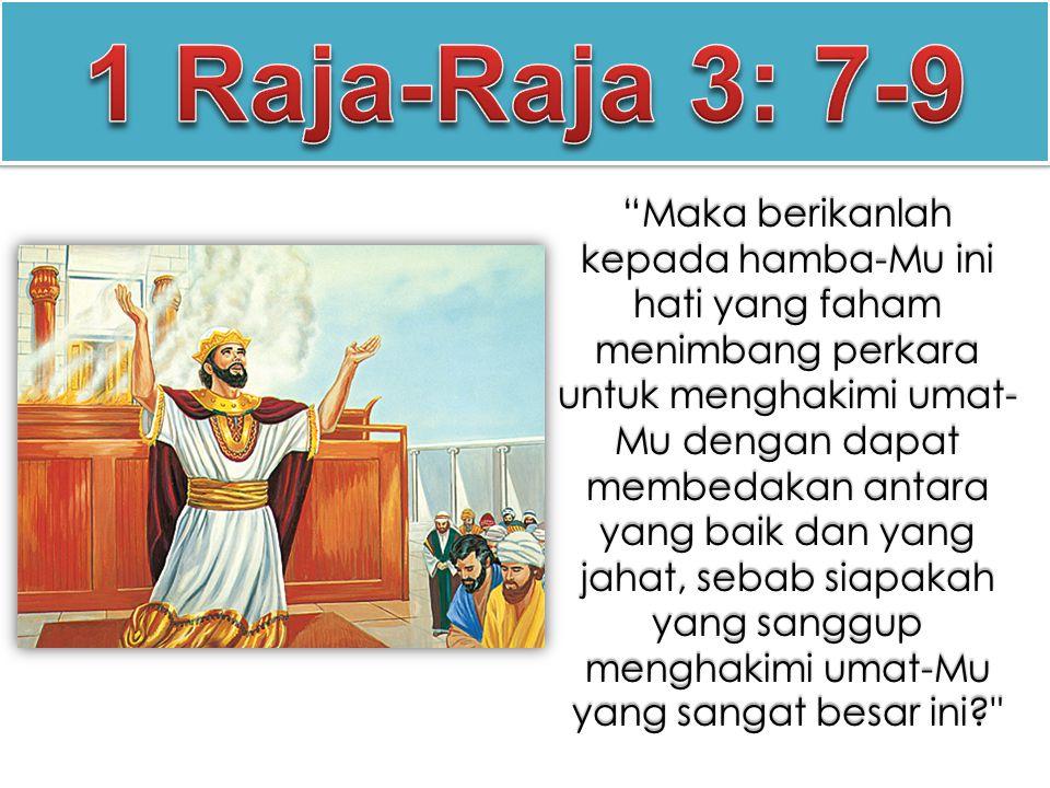 1 Raja-Raja 3: 7-9