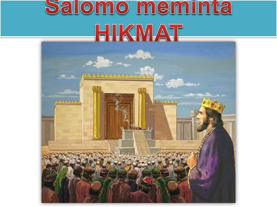 Salomo meminta HIKMAT