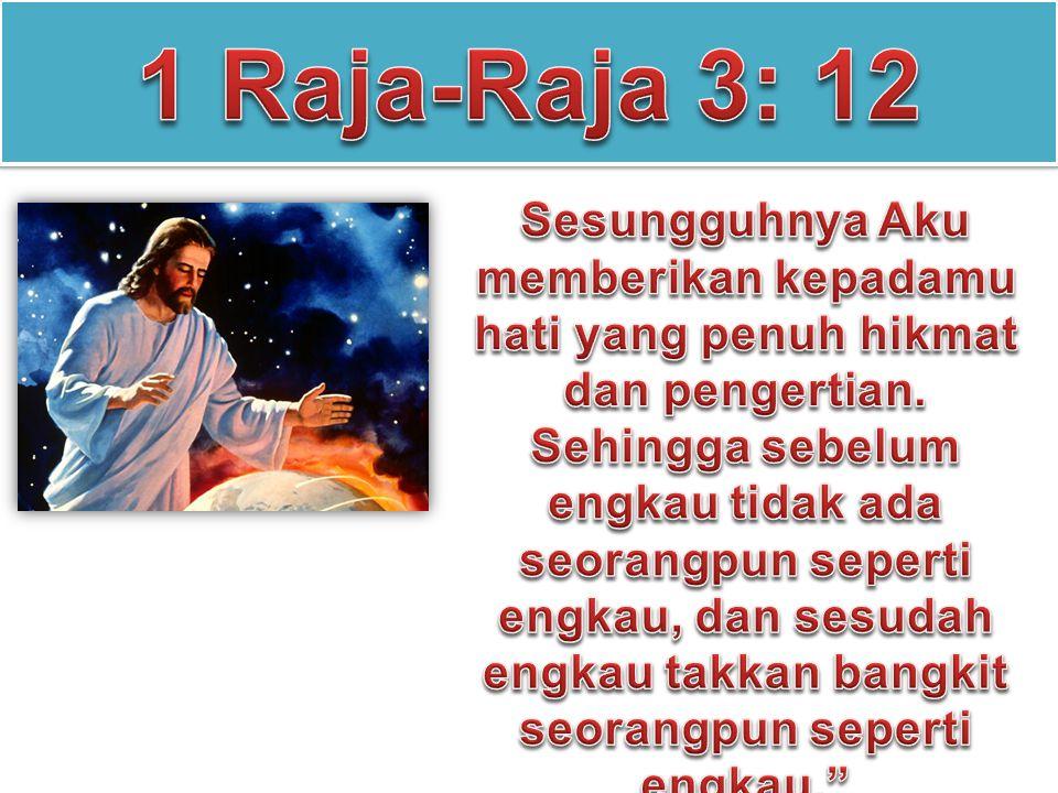 1 Raja-Raja 3: 12