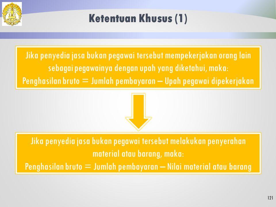 Ketentuan Khusus (1) Jika penyedia jasa bukan pegawai tersebut mempekerjakan orang lain sebagai pegawainya dengan upah yang diketahui, maka: