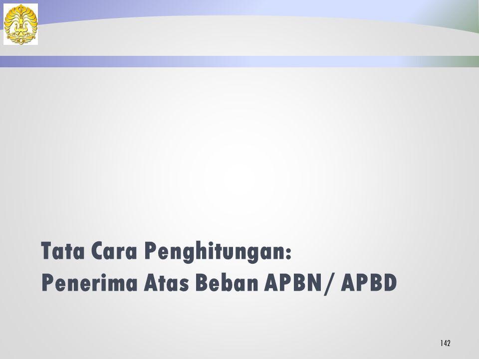 Tata Cara Penghitungan: Penerima Atas Beban APBN/ APBD