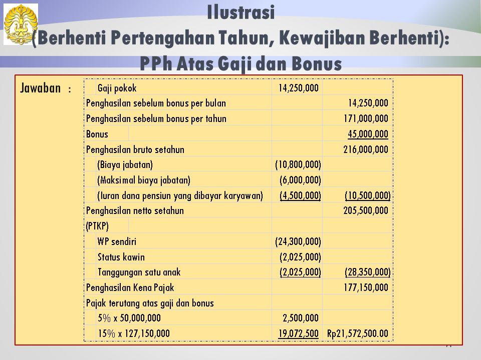 Ilustrasi (Berhenti Pertengahan Tahun, Kewajiban Berhenti): PPh Atas Gaji dan Bonus