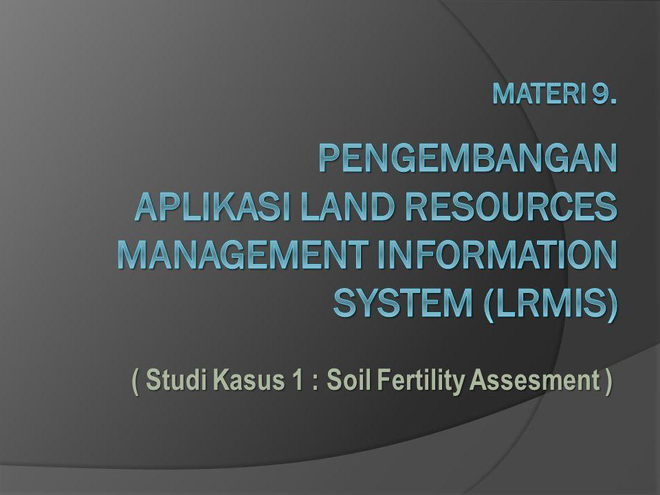 ( Studi Kasus 1 : Soil Fertility Assesment )
