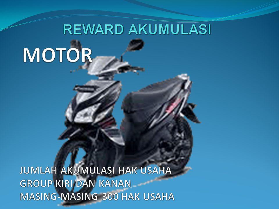 MOTOR REWARD AKUMULASI JUMLAH AKUMULASI HAK USAHA GROUP KIRI DAN KANAN