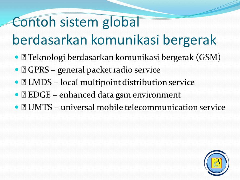 Contoh sistem global berdasarkan komunikasi bergerak
