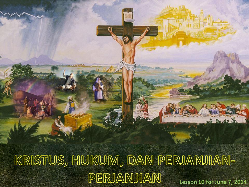 KRISTUS, HUKUM, DAN PERJANJIAN-PERJANJIAN