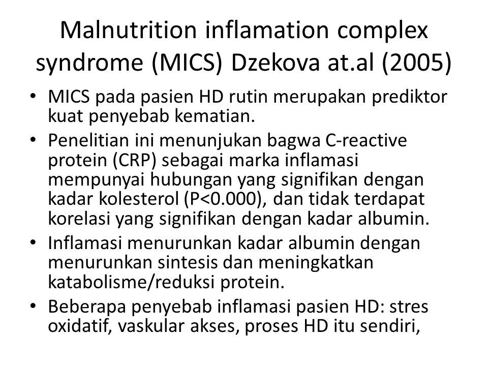 Malnutrition inflamation complex syndrome (MICS) Dzekova at.al (2005)