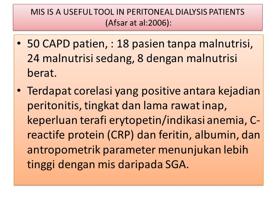 MIS IS A USEFUL TOOL IN PERITONEAL DIALYSIS PATIENTS (Afsar at al:2006):