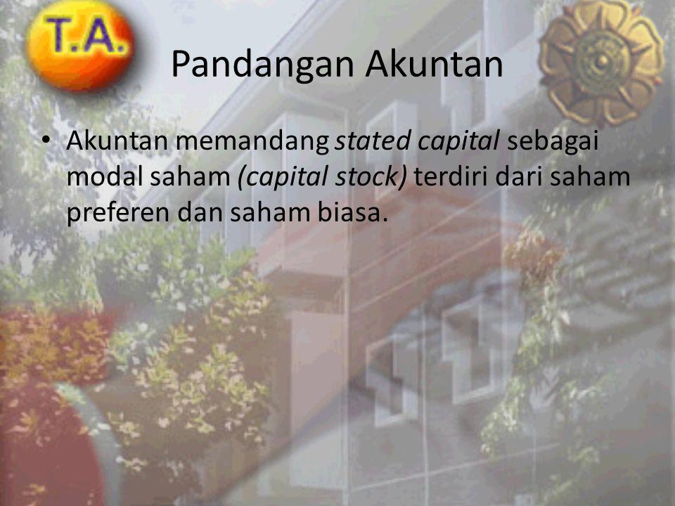 Pandangan Akuntan Akuntan memandang stated capital sebagai modal saham (capital stock) terdiri dari saham preferen dan saham biasa.