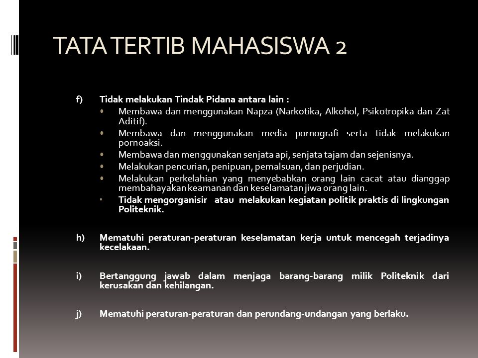 TATA TERTIB MAHASISWA 2 f) Tidak melakukan Tindak Pidana antara lain :