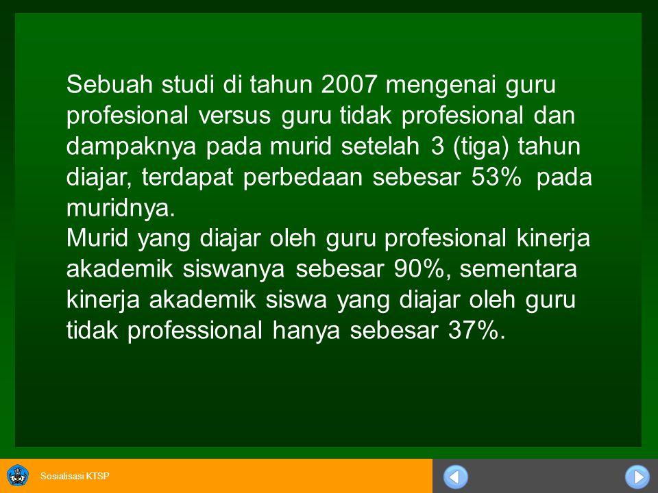 Sebuah studi di tahun 2007 mengenai guru profesional versus guru tidak profesional dan dampaknya pada murid setelah 3 (tiga) tahun diajar, terdapat perbedaan sebesar 53% pada muridnya.