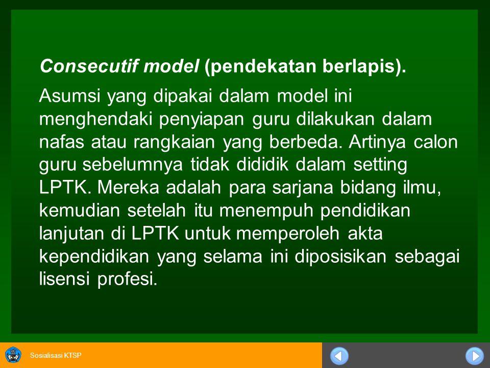 Consecutif model (pendekatan berlapis).