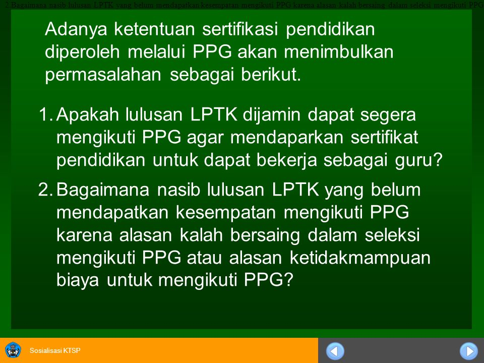 Apakah lulusan LPTK dijamin dapat segera mengikuti PPG agar mendaparkan sertifikat pendidikan untuk dapat bekerja sebagai guru