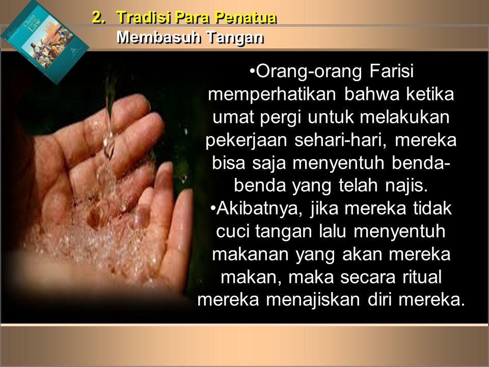 2. Tradisi Para Penatua Membasuh Tangan.