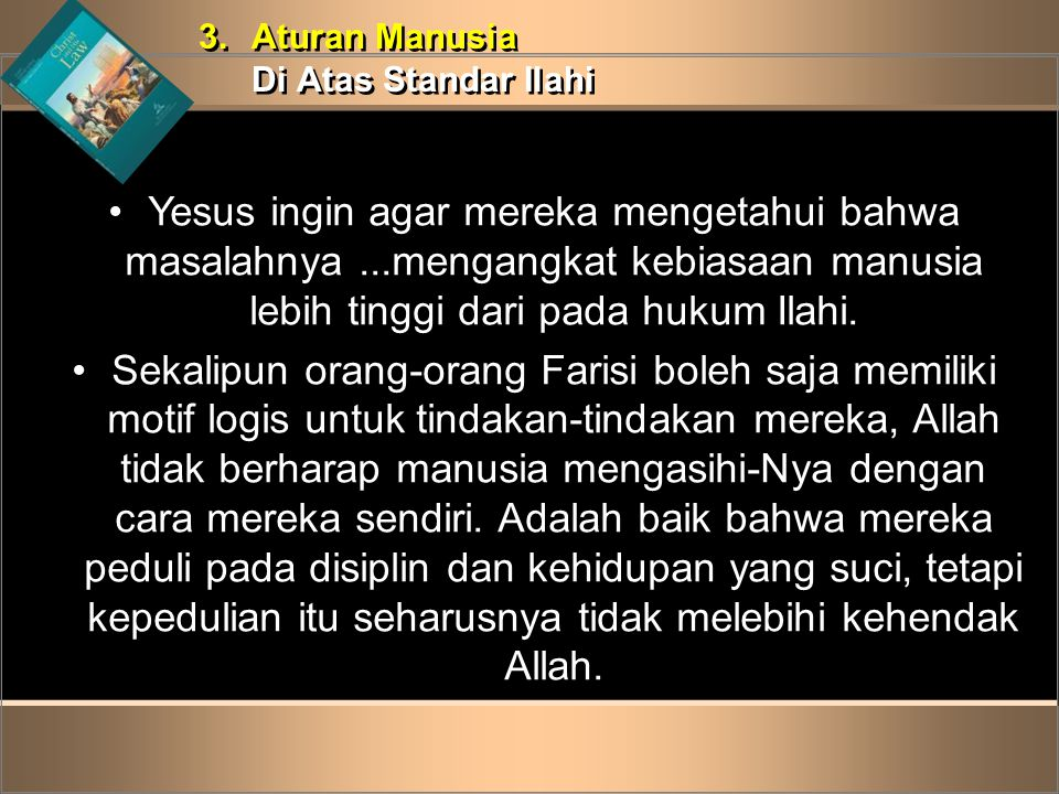 3. Aturan Manusia Di Atas Standar Ilahi.