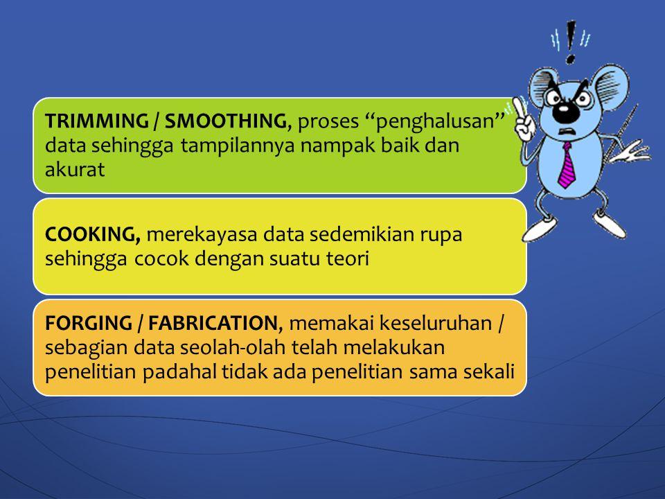 TRIMMING / SMOOTHING, proses penghalusan data sehingga tampilannya nampak baik dan akurat