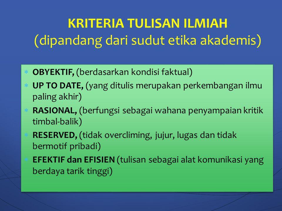 KRITERIA TULISAN ILMIAH (dipandang dari sudut etika akademis)