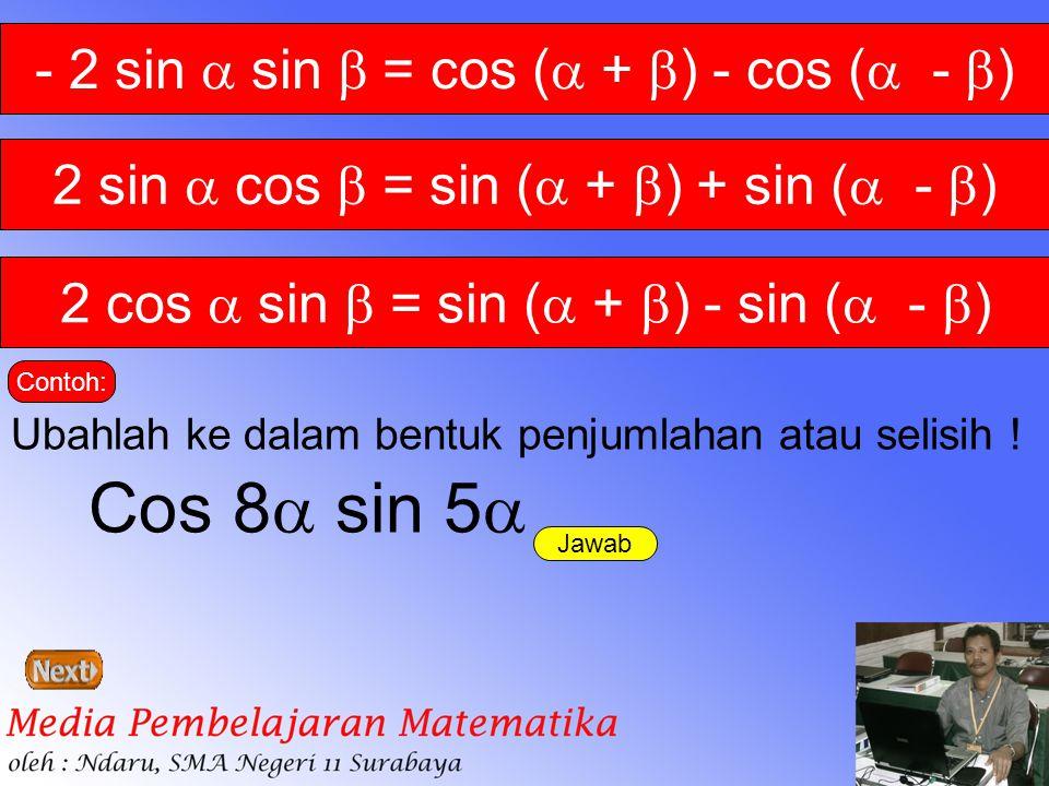 Cos 8 sin 5 - 2 sin  sin  = cos ( + ) - cos ( - )