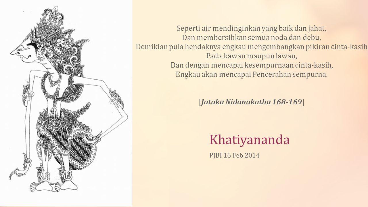 Khatiyananda Seperti air mendinginkan yang baik dan jahat,