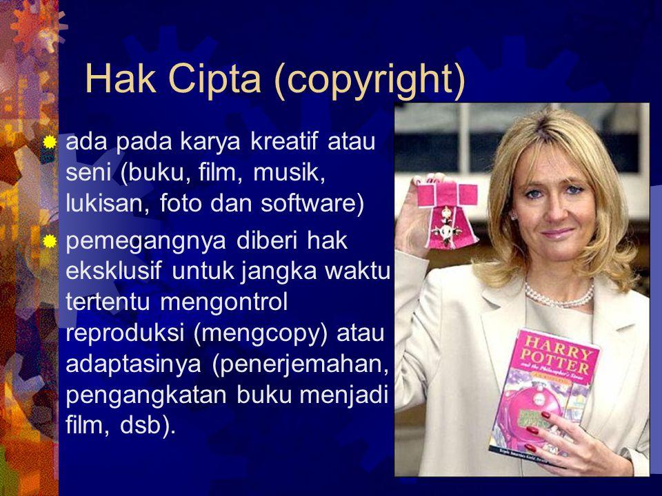 Hak Cipta (copyright) ada pada karya kreatif atau seni (buku, film, musik, lukisan, foto dan software)