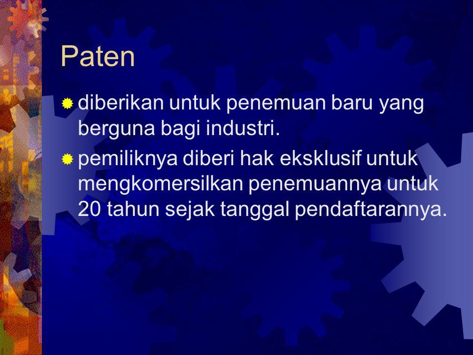 Paten diberikan untuk penemuan baru yang berguna bagi industri.