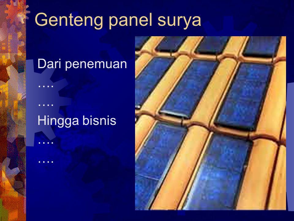 Genteng panel surya Dari penemuan …. Hingga bisnis