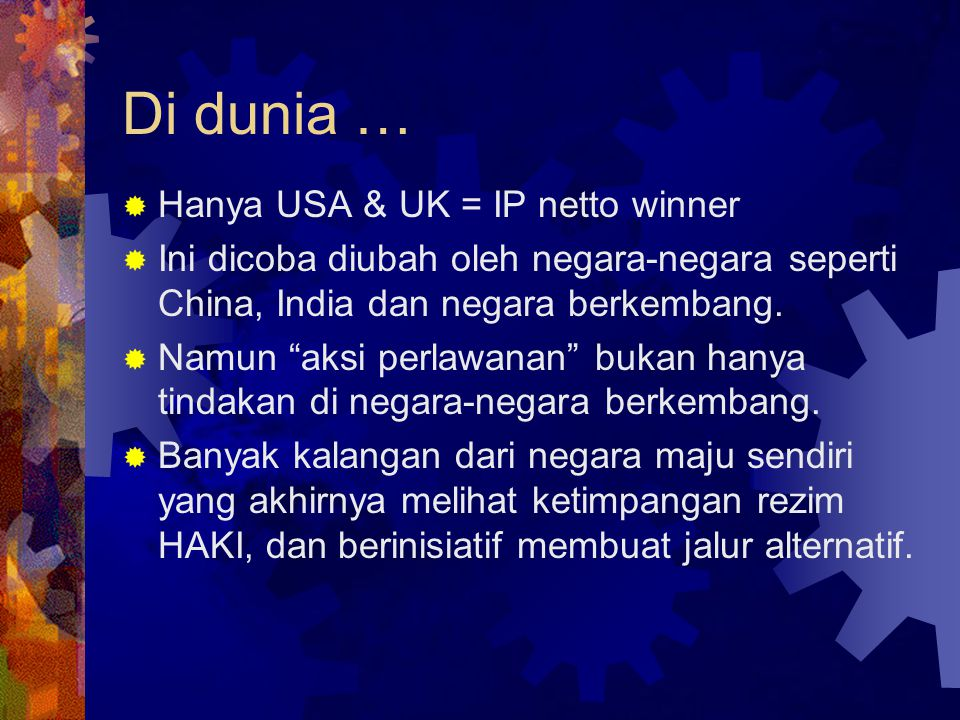 Di dunia … Hanya USA & UK = IP netto winner