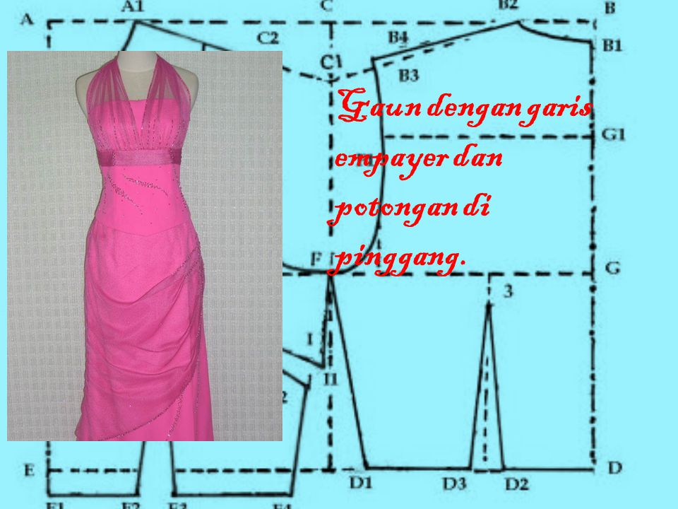 Gaun dengan garis empayer dan potongan di pinggang.