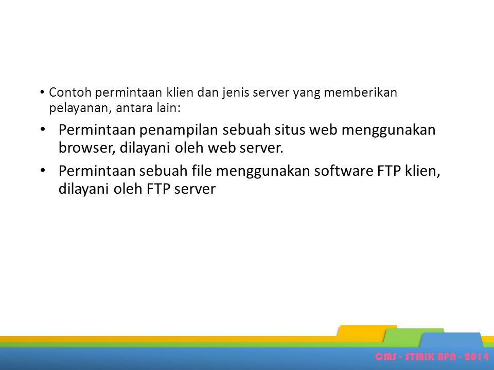 Contoh permintaan klien dan jenis server yang memberikan pelayanan, antara lain: