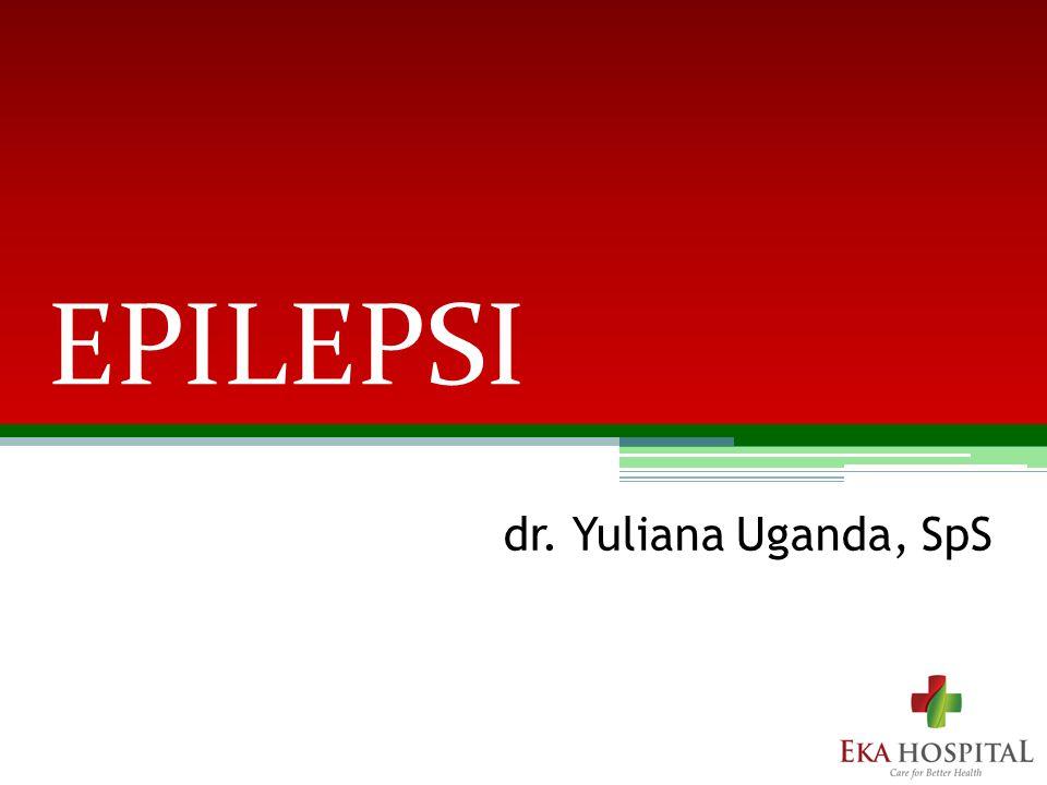 dr. Yuliana Uganda, SpS EPILEPSI