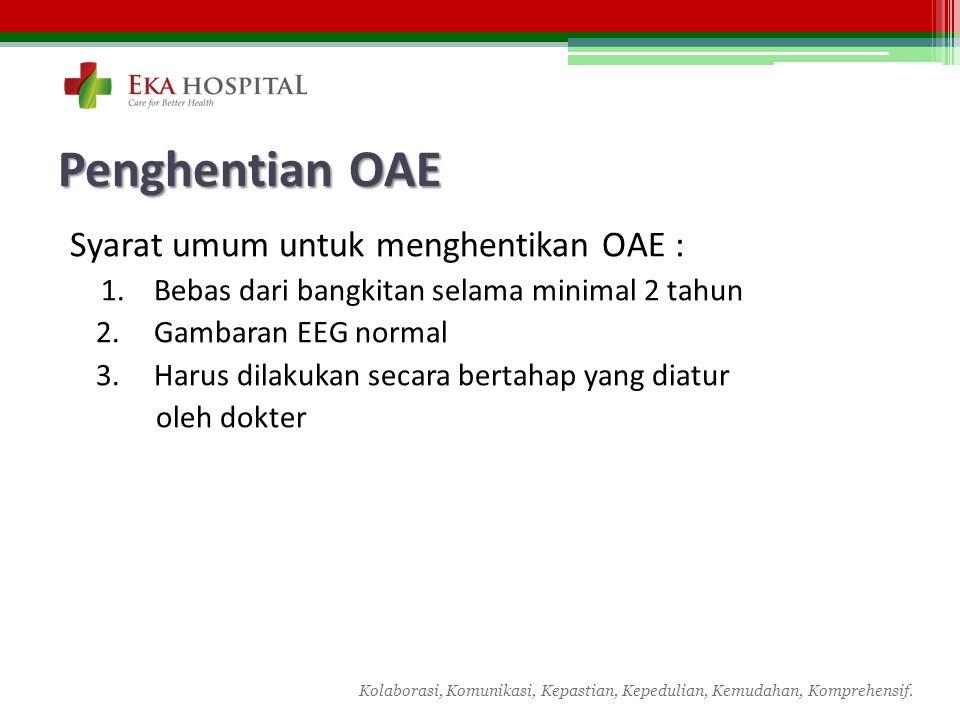 Penghentian OAE Syarat umum untuk menghentikan OAE :