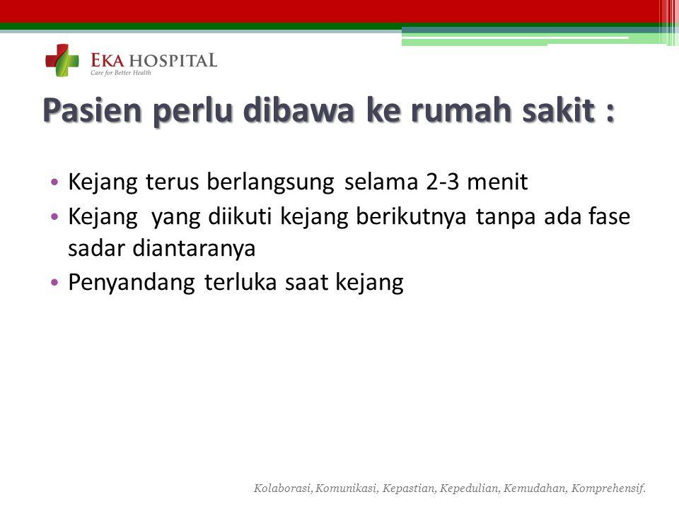 Pasien perlu dibawa ke rumah sakit :