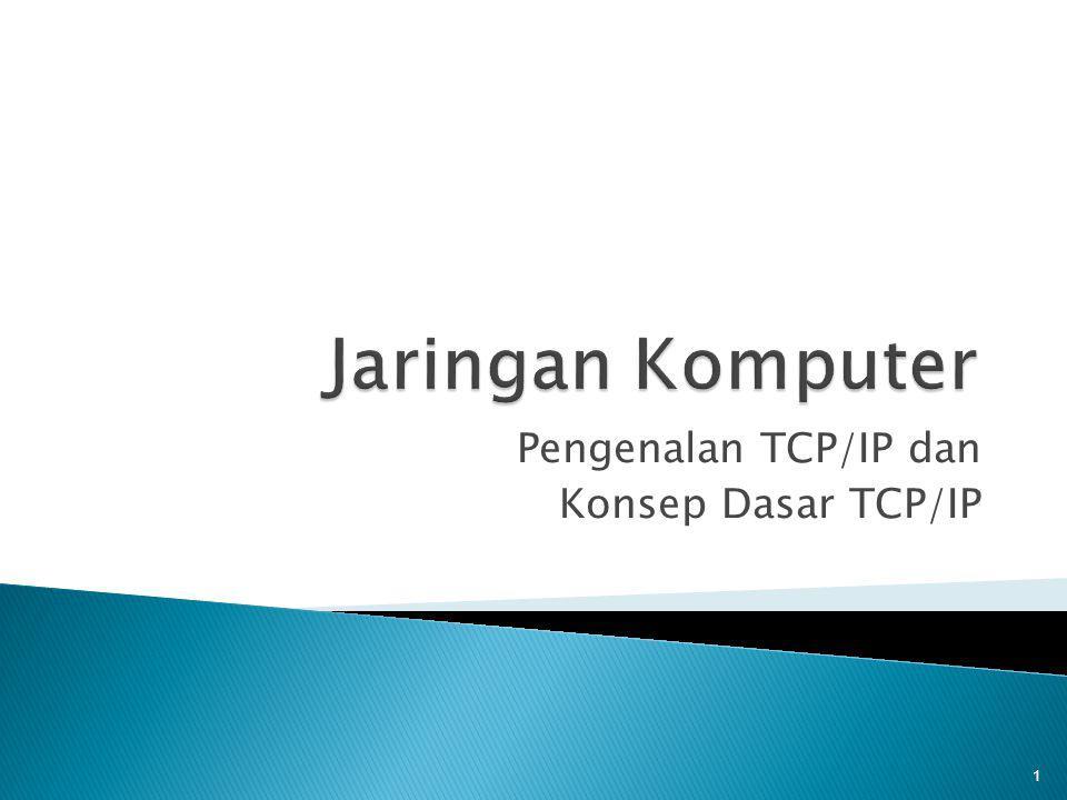 Pengenalan TCP/IP dan Konsep Dasar TCP/IP
