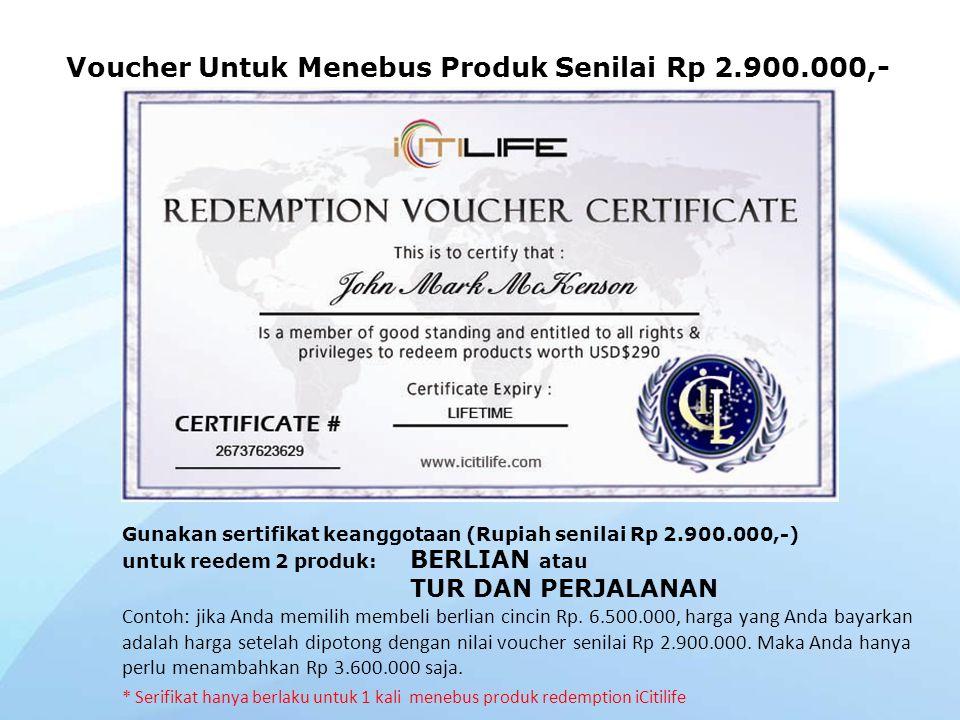Voucher Untuk Menebus Produk Senilai Rp 2.900.000,-