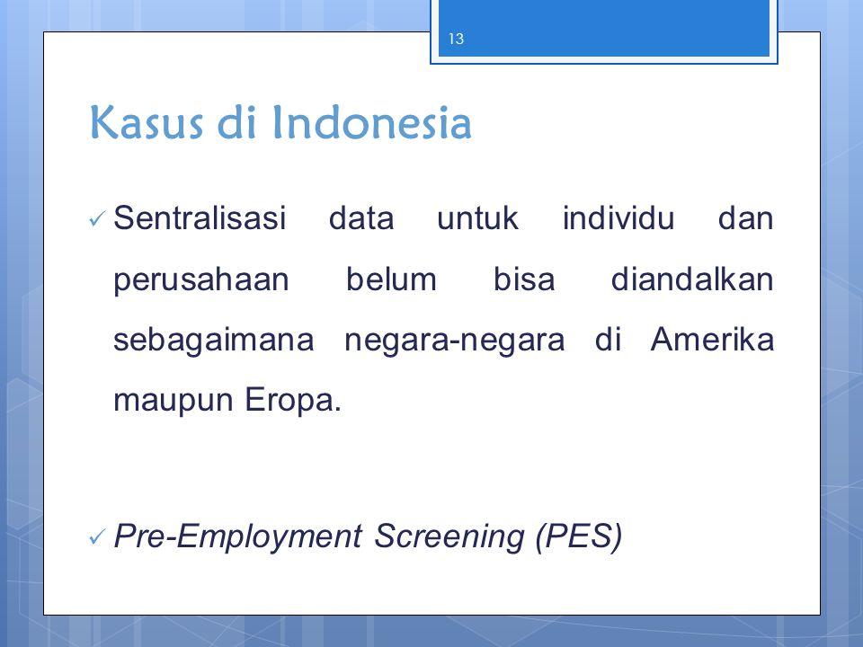 Kasus di Indonesia Sentralisasi data untuk individu dan perusahaan belum bisa diandalkan sebagaimana negara-negara di Amerika maupun Eropa.