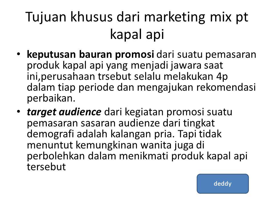 Tujuan khusus dari marketing mix pt kapal api