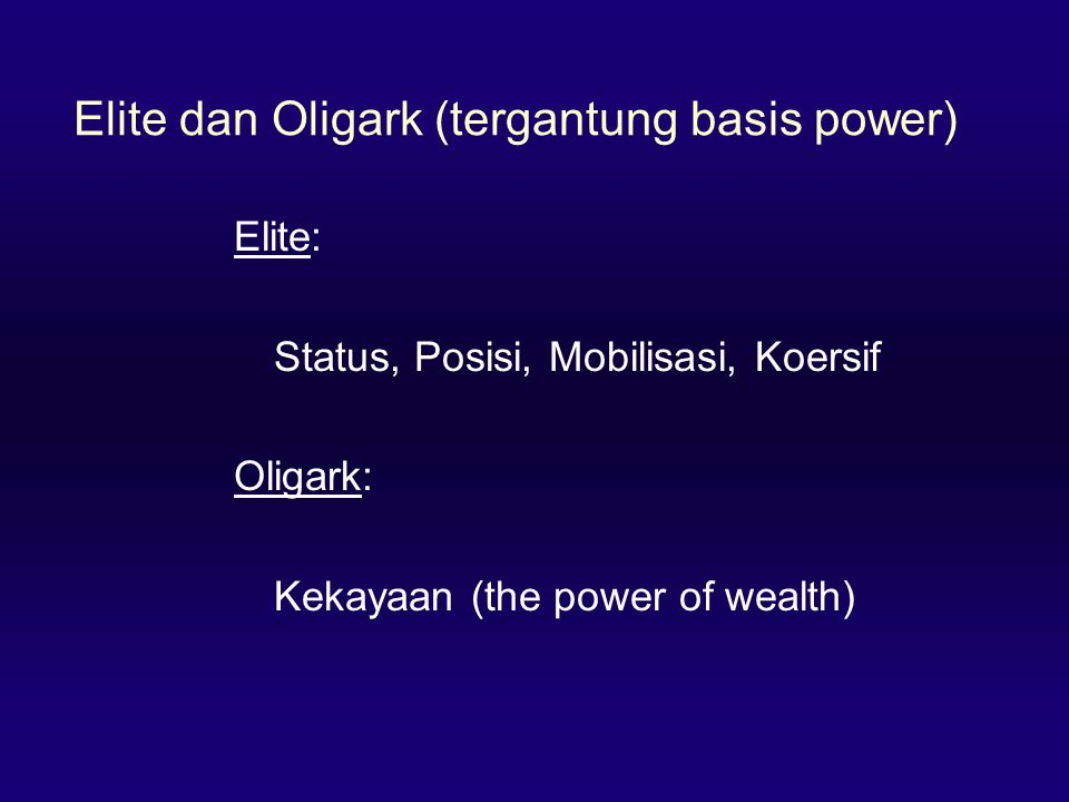 Elite dan Oligark (tergantung basis power)
