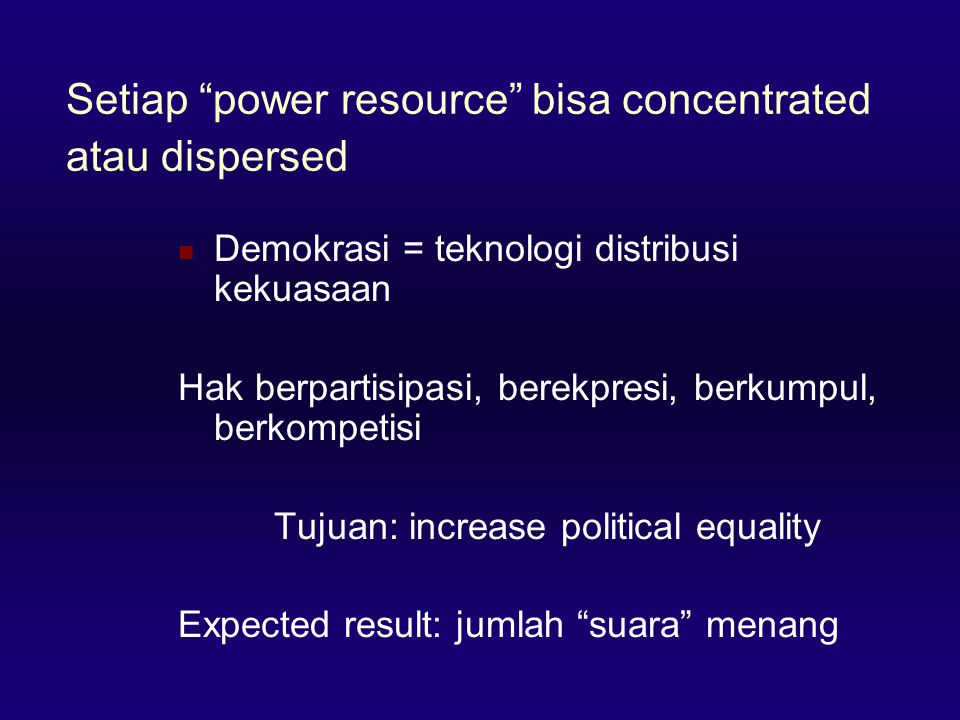 Setiap power resource bisa concentrated atau dispersed