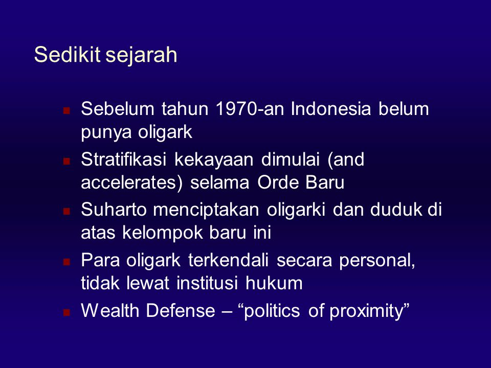 Sedikit sejarah Sebelum tahun 1970-an Indonesia belum punya oligark