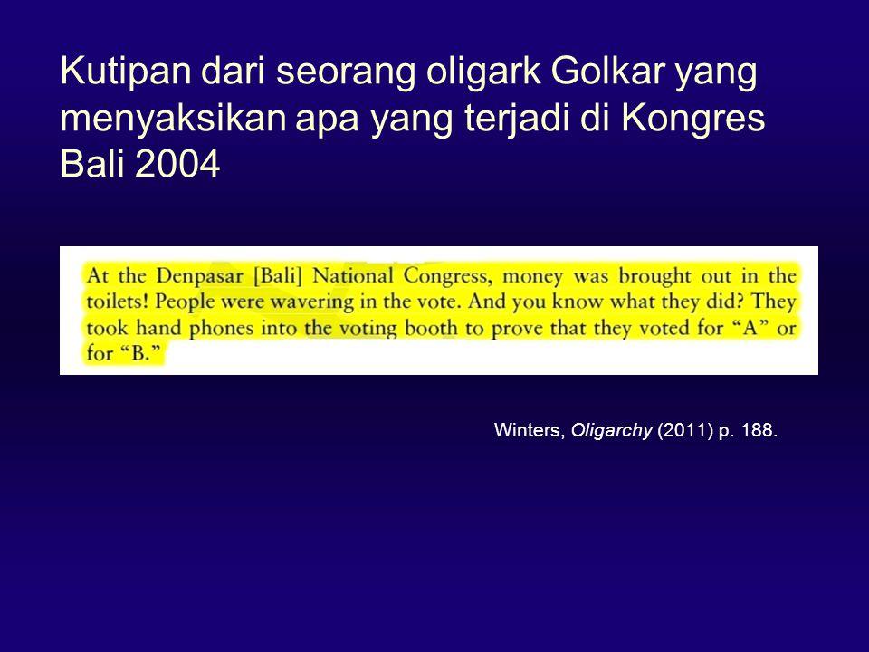 Kutipan dari seorang oligark Golkar yang menyaksikan apa yang terjadi di Kongres Bali 2004