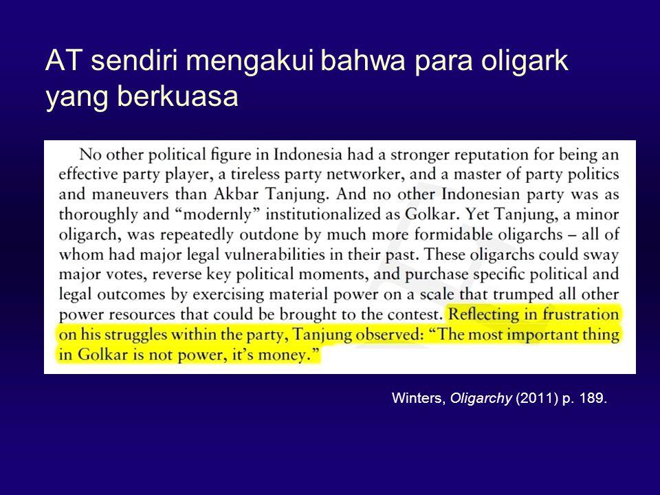 AT sendiri mengakui bahwa para oligark yang berkuasa